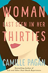 Woman Last Seen in Her Thirties: A Novel Kindle Edition