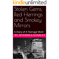 Stolen Gems, Red Herrings and Smokey Mirrors: A Diary of A Teenage Mom
