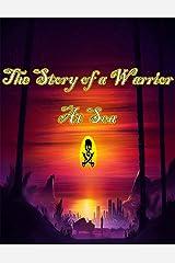 The Story of a Warrior at Sea: A Novel (real novel) Kindle Edition