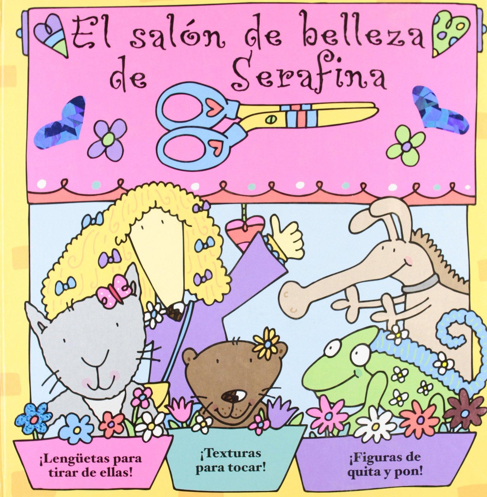 SALON DE BELLEZA DE SERAFINA, EL (Spanish Edition) (Spanish) Hardcover – 2014