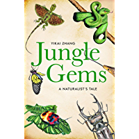 Jungle Gems: A Naturalist's Tale