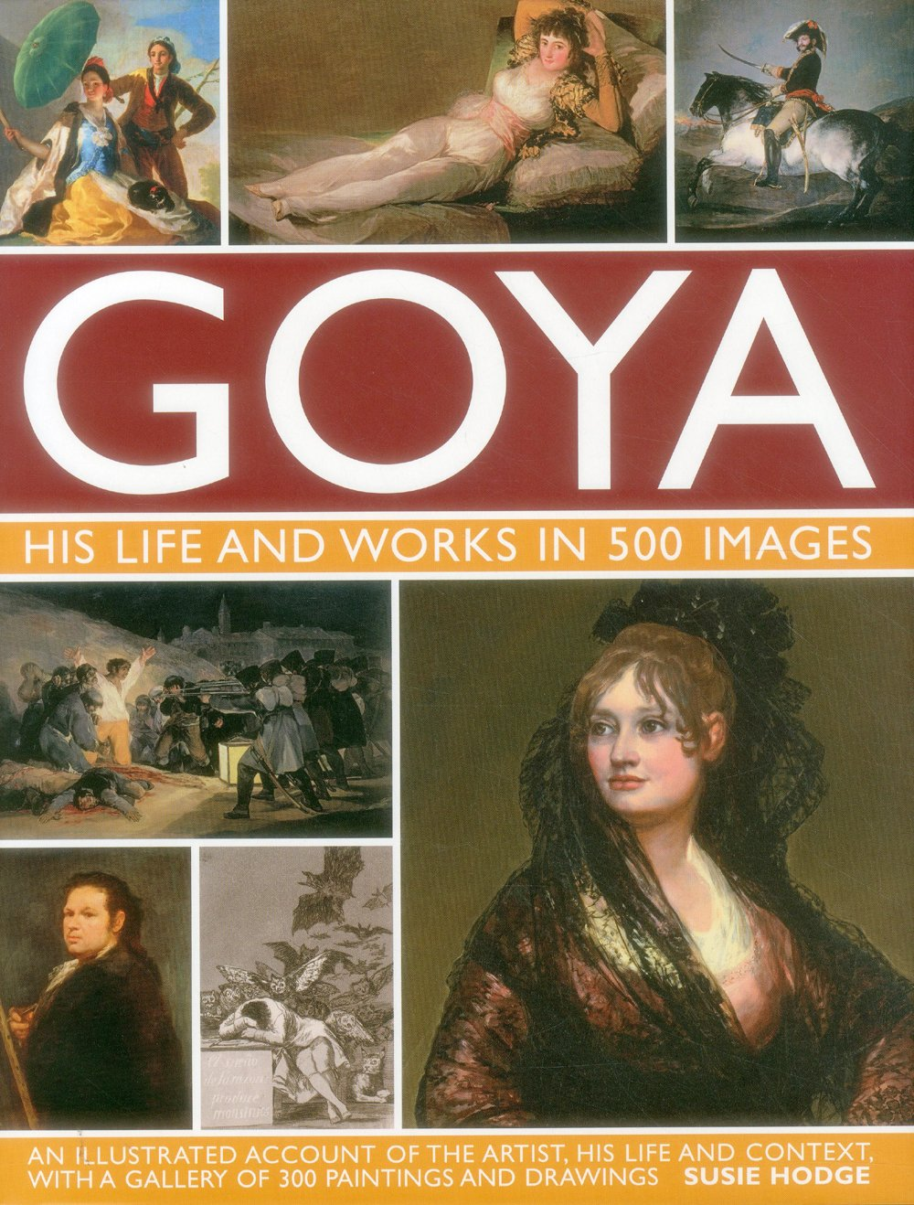 Download Goya: His Life & Works in 500 Images: An illustrated account of the artist, his life and context, with a gallery of 300 paintings and drawings. pdf epub