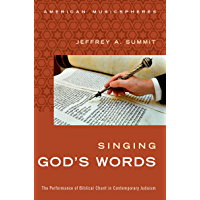 Singing God's Words: The Performance of Biblical Chant in Contemporary Judaism (American Musicspheres) book cover