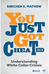 You Just Got Cheated: Understanding White-Collar Crime Kindle Edition