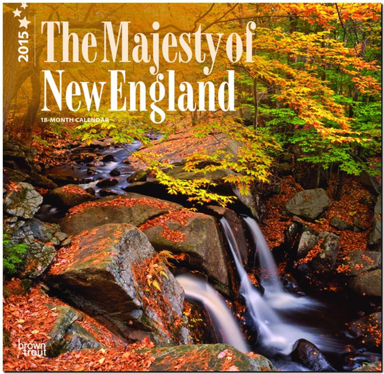 The Majesty of New England 2015 - Neuengland: Original BrownTrout-Kalender [Mehrsprachig] [Kalender]