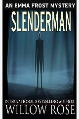 Slenderman (Emma Frost Book 9) Kindle Edition