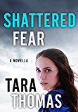 Shattered Fear: A Novella of Romantic Suspense (Sons of Broad)