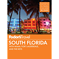 Fodor's South Florida: with Miami, Fort Lauderdale & the Keys (Full-color Travel Guide Book 14)