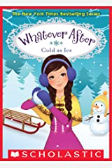 Cold as Ice (Whatever After #6) Kindle Edition