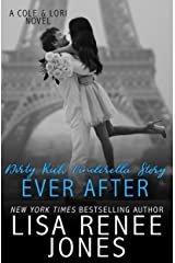 Dirty Rich Cinderella Story: Ever After (Lori & Cole Book 2) Kindle Edition