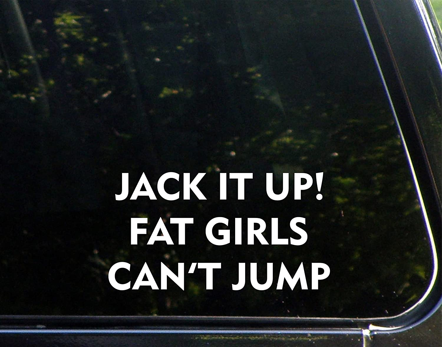 Jack Em Up Fat Guys Can/'t Climb Vinyl Decal or Sticker
