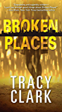 Broken Places (A Chicago Mystery Book 1)