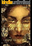 A Rosa e o Uivo (AGHARRIN Livro 1)
