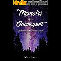 Memoirs Of A Clairvoyant: Unforeseen Circumstances