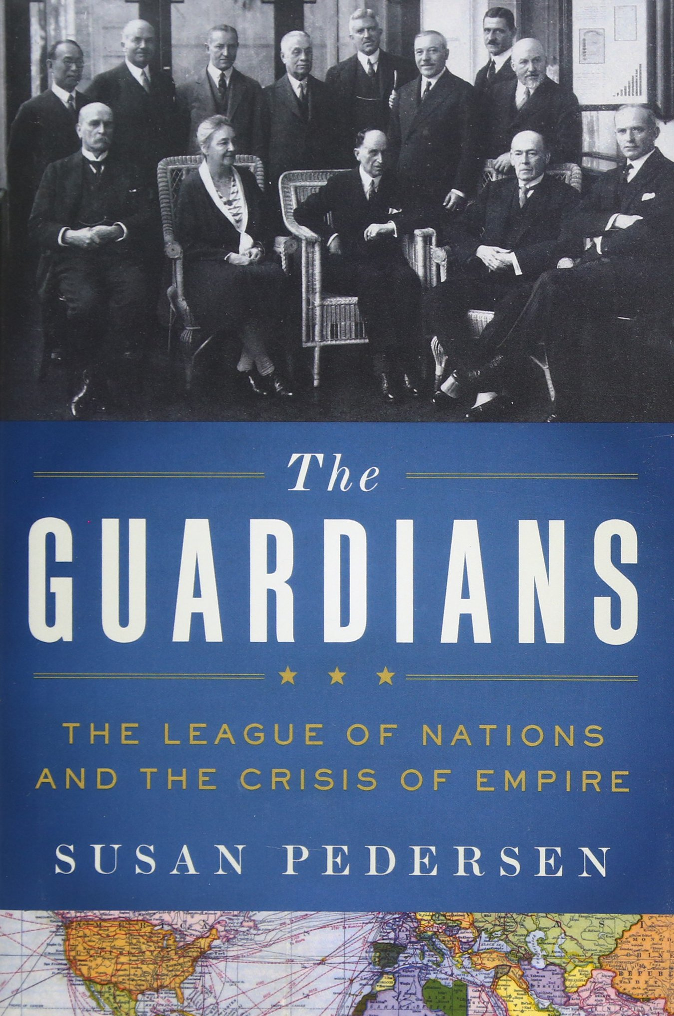 The Guardians: The League of Nations and the Crisis of