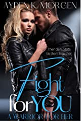 Fight for You: A Powerful Second Chance Romance (A Warrior for Her) Kindle Edition