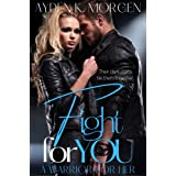 Fight for You: A Powerful Second Chance Romance (A Warrior for Her)