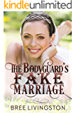 The Bodyguard's Fake Marriage: A Clean Fake Relationship Romance Book Three