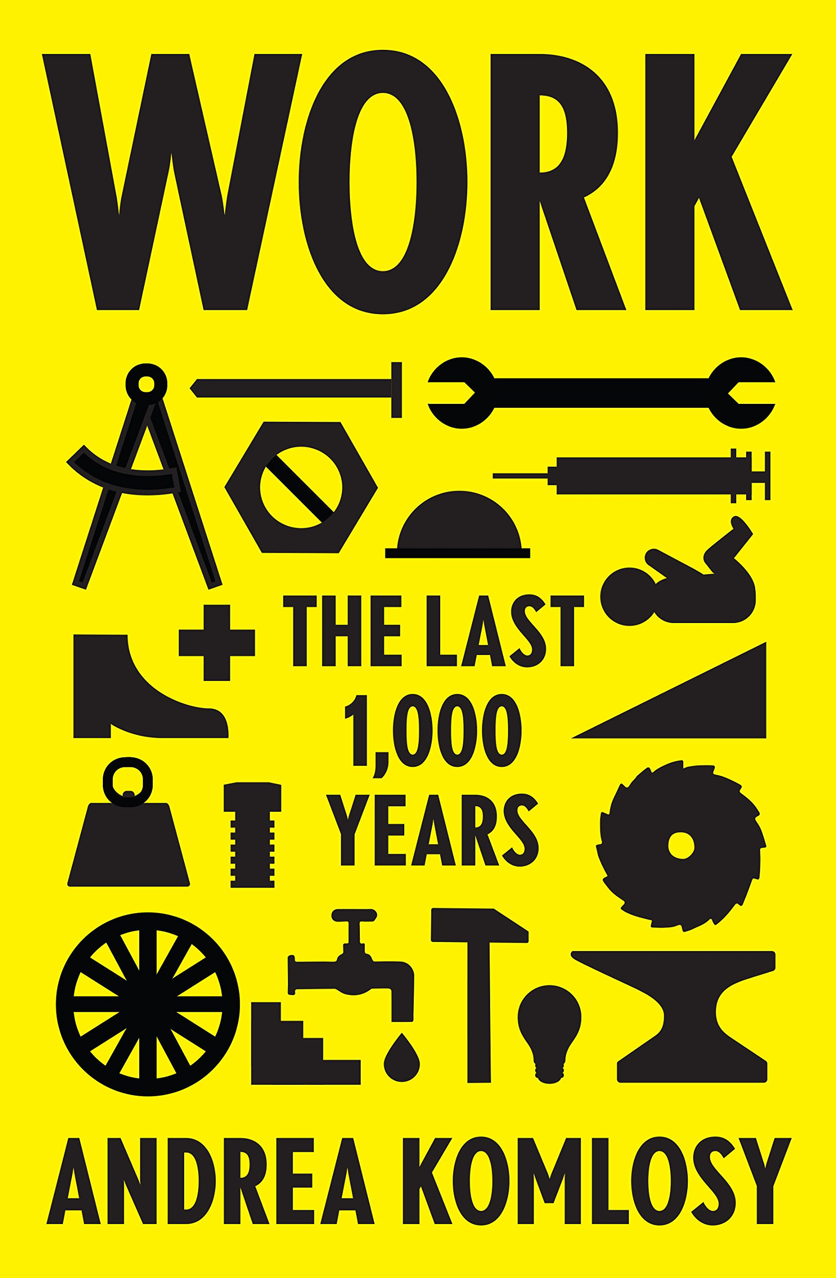 "Image result for ""Work: The Last 1,000 Years"""