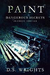 PAINT: Dangerous Secrets [Female Serial Killer Dark Romance] (BLOOD Book 2) Kindle Edition