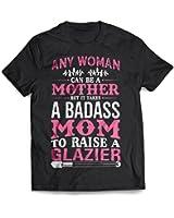 Badass Glazier Mom T-Shirt