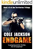 ENDGAME: a gripping action thriller full of suspense (The Territories Trilogy Book 3)