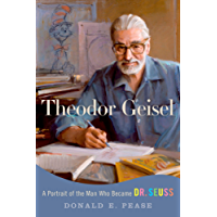 Theodor Geisel: A Portrait of the Man Who Became Dr. Seuss (Lives and Legacies Series)