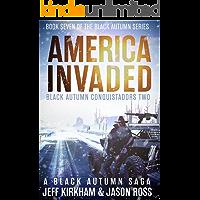 America Invaded: A Black Autumn Saga (The Black Autumn Series Book 7)