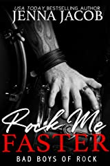 Rock Me Faster: (A Fake Relationship Romance) (Bad Boys of Rock Book 4) Kindle Edition