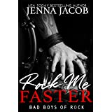 Rock Me Faster: (A Fake Relationship Romance) (Bad Boys of Rock Book 4)