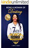 Being A Woman of Destiny: 7 Key Principles How To Walk In Purpose