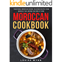 Moroccan Cookbook: Traditional Moroccan Cuisine, Delicious Recipes from Morocco that Anyone Can Cook at Home