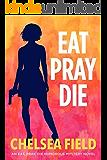 Eat, Pray, Die (An Eat, Pray, Die Humorous Mystery Book 1) (English Edition)