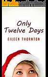 Only Twelve Days