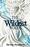 The Wildest Woods (The Eden Chronicles Book 4)