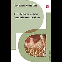 El sistema de justicia. Trayectorias y descolocaciones (Politica y Derecho)