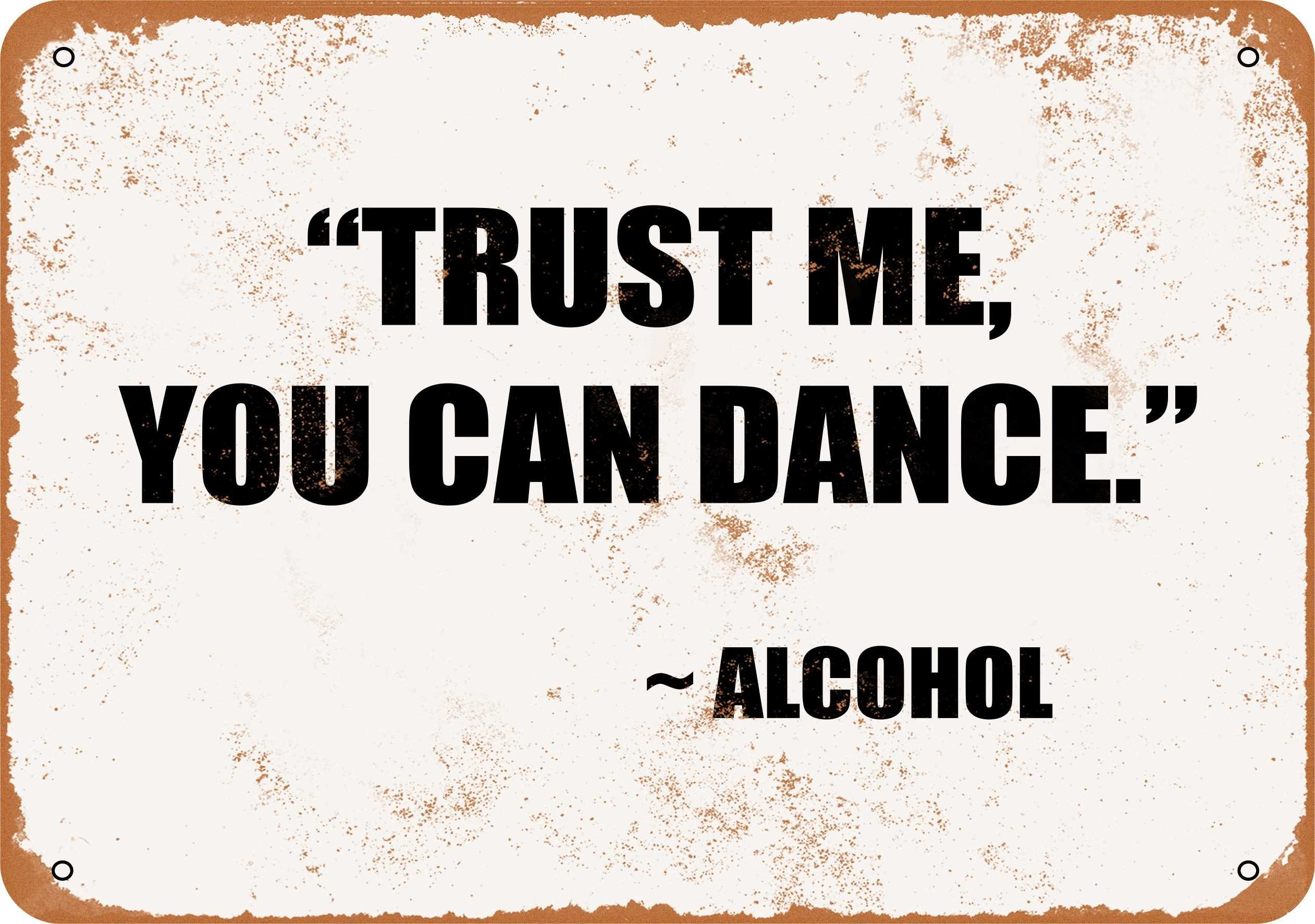 Wall-Color 9 x 12 METAL SIGN - TRUST ME, YOU CAN DANCE. - ALCOHOL - Vintage Look