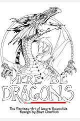 Here Be Dragons (Fantasy Art of Laura Reynolds) Paperback