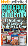 Emergency Food Storage Collection: 85 Food Items to Hoard and Strategies to Know: (Survival Pantry, How to Store Food and Water, Prepping)