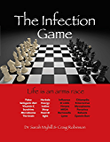 The Infection Game: life is an arms race (English Edition)
