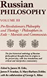 Russian Philosophy, Vol. 3: Pre-Revolutionary Philosophy Theology, Philosophers in Exile, Marxists and Communists
