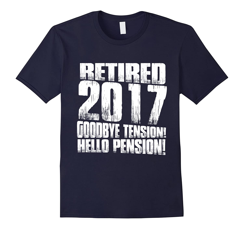 Tetired 2017 goodbye tension hello pension-Art
