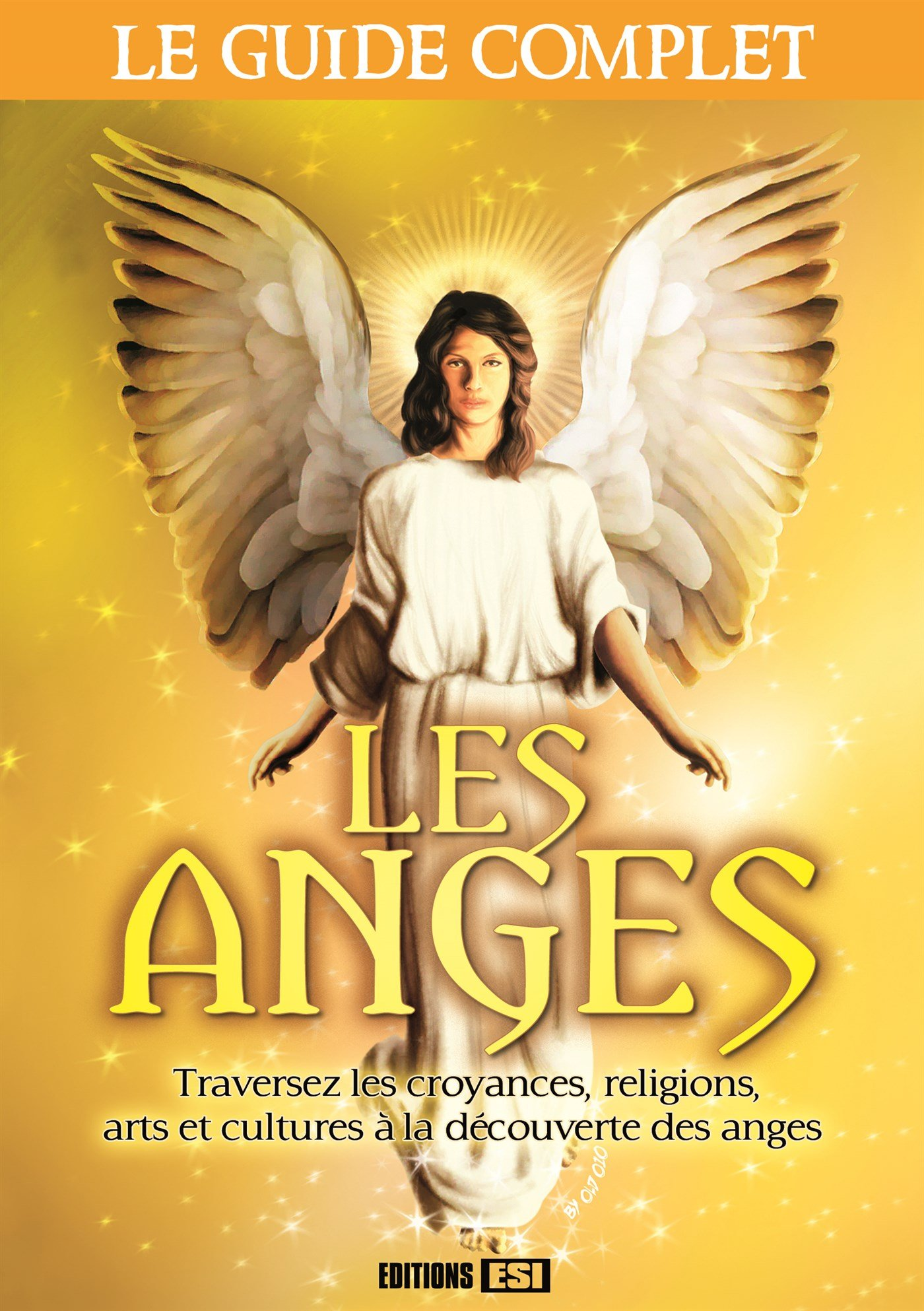Les anges : Le guide complet Broché – 8 octobre 2015 Las Casas Editions ESI 2822603960 Anges/archanges