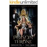 Poison Throne: A Dark College Romance (Royals of Arbon Academy Book 3)
