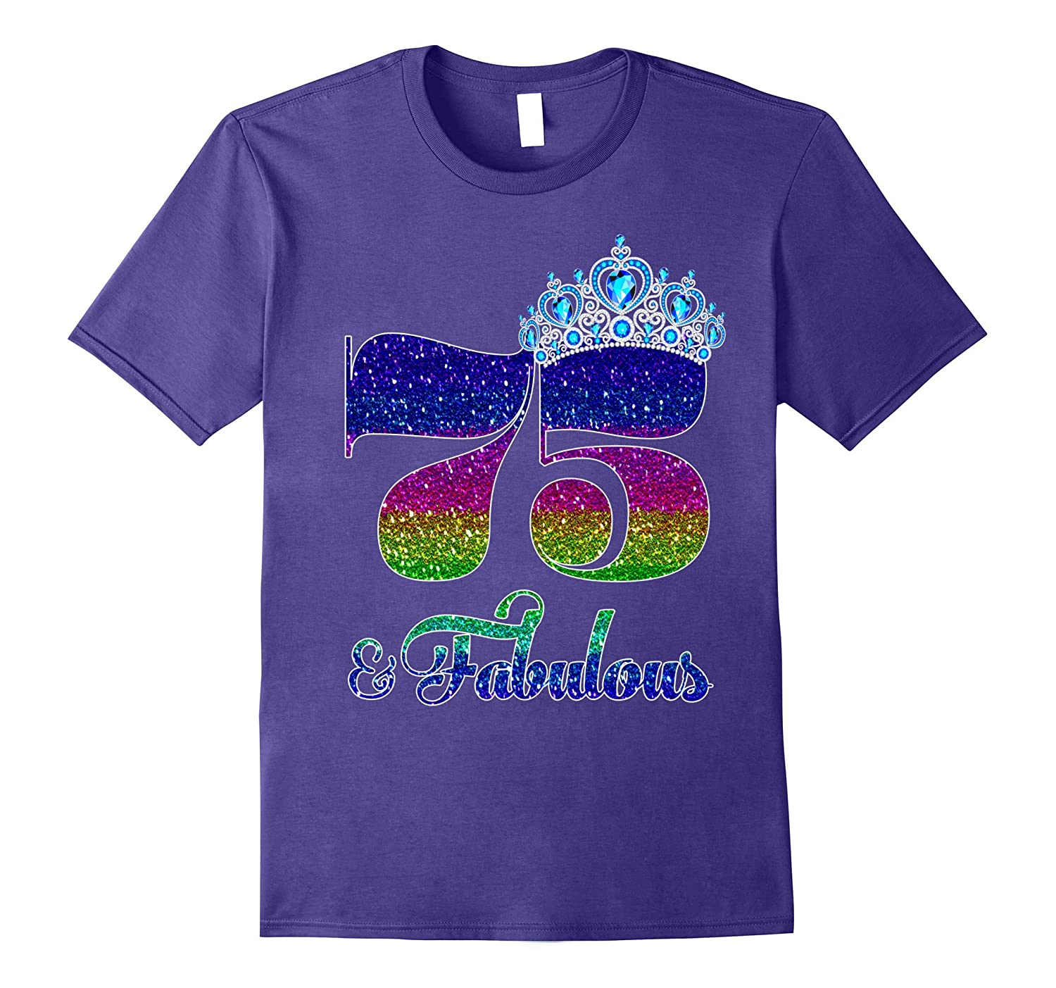 75 And Fabulous TShirt Queen 75th Birthday Shirt-PL