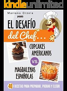 CUPCAKES AMERICANOS vs: MAGDALENAS ESPAÑOLAS: 40 recetas