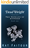 Dead Weight: The Orphans of Antwerp Book One