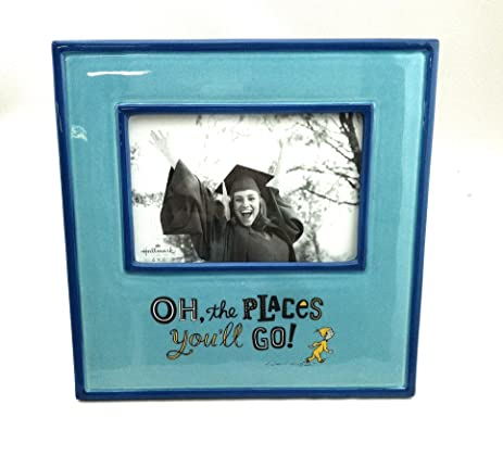 Amazon Oh The Places Youll Go Ceramic Frame Hold 4x6