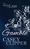 Gamble: The Men of Law, book 3