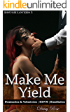 Make Me Yield: Domination & Submission | BDSM | Humiliation (Rough Lovers  Book 5)